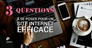 3 questions à se poser pour un site internet efficace